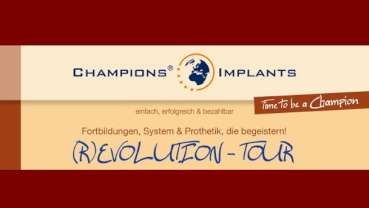 "Champions®-Implants auf ""(R)EVOLUTION– TOUR"""