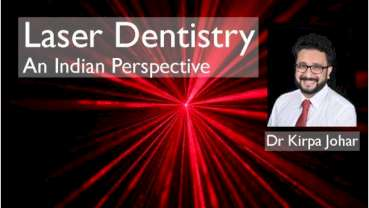 Interview: Laser Dentistry-An Indian Perspective