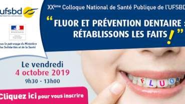 XXe Colloque de l'UFSBD « Fluor et prévention dentaire : Rétablissons les faits ! »