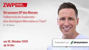 Straumann Live-Tutorial am 18. Oktober zu vollkeramischen Implantaten