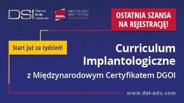 XXIV Curriculum Implantologiczne DSI z Międzynarodowym Certyfikatem DGOI