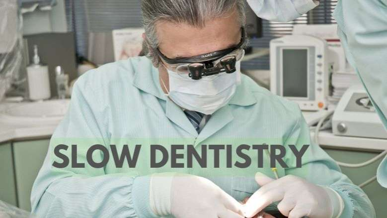 Slow Dentistry- a concept to empower dental patients and also reduce work stress among dentists